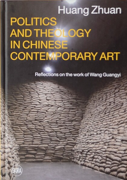Huang Zhuan Politics and Theology in Chinese Contemporary Art