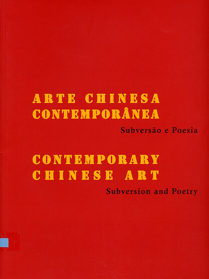 Subversion and Poetry: Contemporary Chinese Art